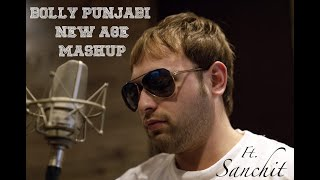 Mashup Song | Bolly Punjabi New Age Mashup ft Sanchit Jain | Mashup 2019