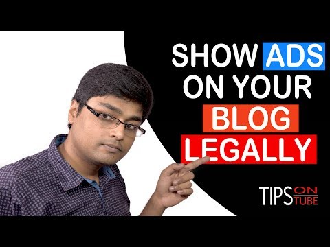 How To Show ADs On Your Blog Legally - Step By Step Tutorial 2017
