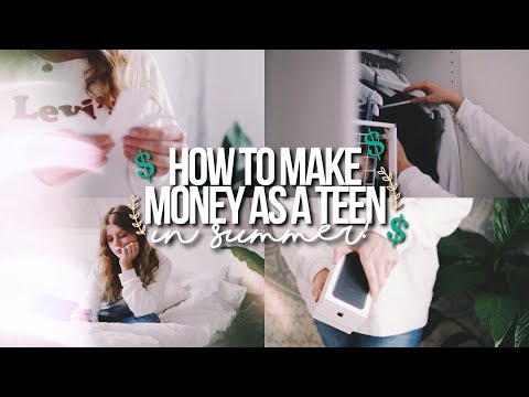 HOW TO MAKE MONEY AS A TEEN IN SUMMER 2017!