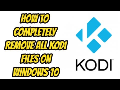 Kodi - How to Remove Files Completely on Windows 10