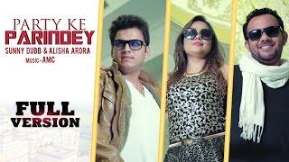 Party Ke Parindey | Sunny Dubb & Alisha Arora Ft.