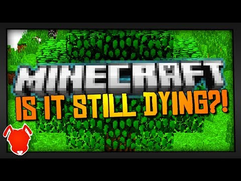 IS MINECRAFT... STILL DYING?!
