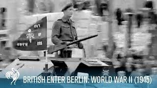 The British Army Enter Berlin: World War II (1945)   British Pathé