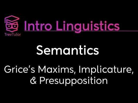 [Introduction to Linguistics] Grice's Maxims, Implicature, Presupposition