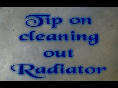 Tip on cleaning out Radiator