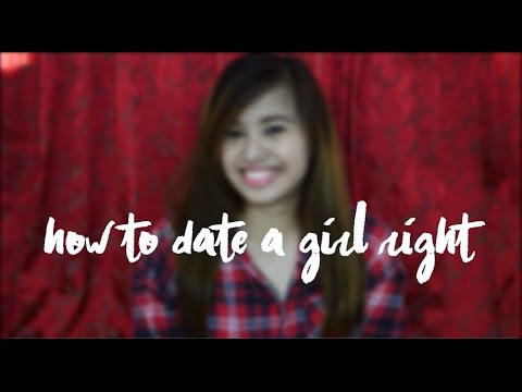 How to Date a Girl Right
