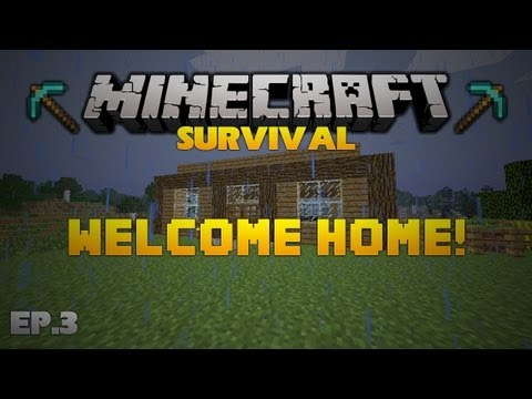 Minecraft Survival - Welcome Home! (Ep.3)