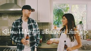 How I Maintain a Balanced Lifestyle