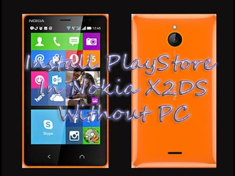 How to: Install PlayStore in Nokia X2 Without PC