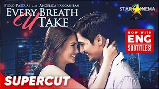 Every Breath U Take | Piolo Pascual, Angelica Panganiban | Supercut