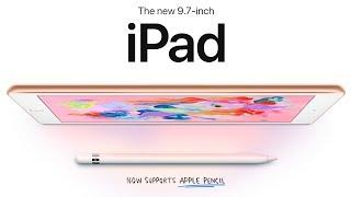 New 2018 iPad Announced! $329, A10 Fusion & Apple Pencil