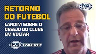 """""""POR QUE NÃO VOLTAR?"""": Landim, do Flamengo, comenta possível retorno do Futebol   Completo"""