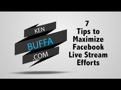 7 Tips to Maximize Your Facebook Live Stream Efforts
