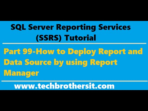SSRS Tutorial Part 99-How to Deploy Report and Data Source by using Report Manager