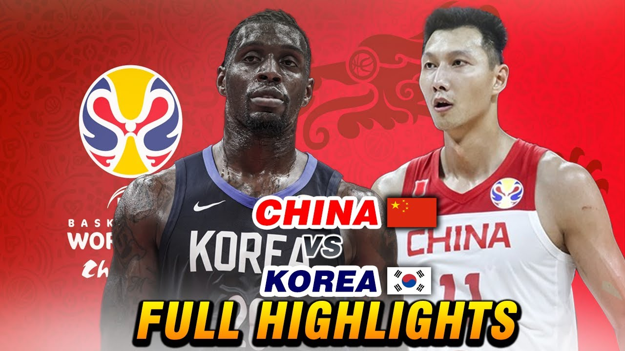 "CHINA vs KOREA ""FULL HIGHLIGHTS""   Sept 6, 2019   2019 FIBA WORLD CUP"