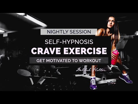 Crave Exercise - Nighttime Hypnosis for Fitness Motivation, Exercise, & Weight Loss | Self Hypnosis