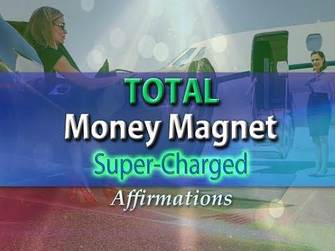 Total Money Magnet - I AM a Total Money Magnet - Super-Charged Affirmations