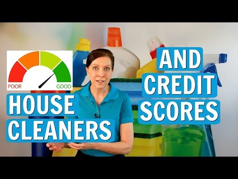 How is a Credit Score Important to a House Cleaner?