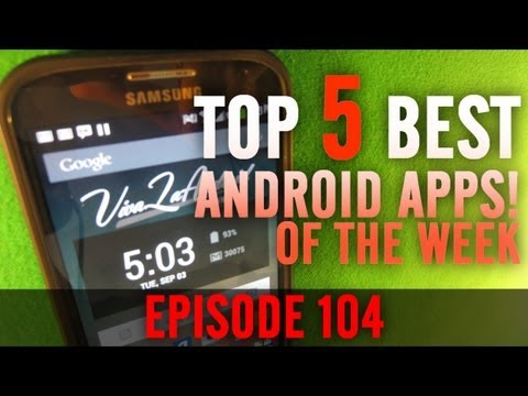 EP: 104 - Top 5 BEST Android Apps You Didn't Know About! Cloud Browser and More!