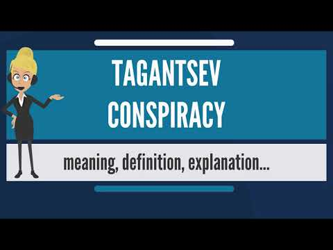 What is TAGANTSEV CONSPIRACY? What does TAGANTSEV CONSPIRACY mean? TAGANTSEV CONSPIRACY meaning