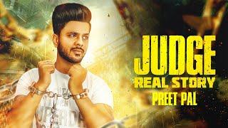 Judge Real Story | Preet Pal | Shahgur | Handa Jadla | Latest Punjabi Songs 2018