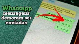 Mensagens demoram para serem enviadas no WhatsApp?