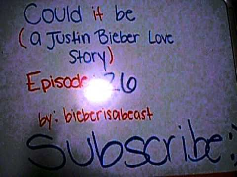 could it be (a justin bieber love story) episode 26
