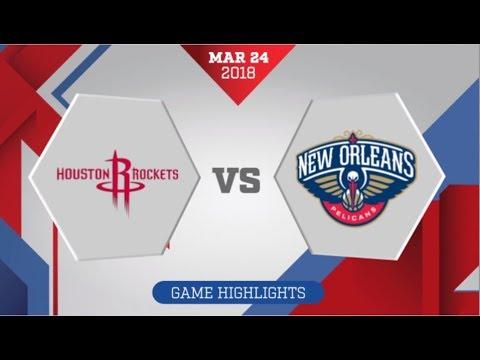 New Orleans Pelicans vs Houston Rockets: March 24, 2018