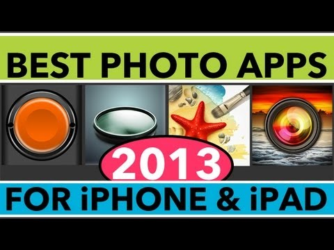 Best iPhone Photo Apps for iPhone and iPad Photography 2013