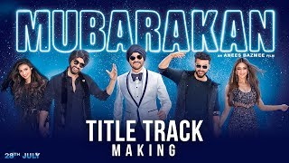 Making of Mubarakan Song | Mubarakan | Anil Kapoor | Arjun Kapoor | Ileana D'Cruz | Athiya Shetty