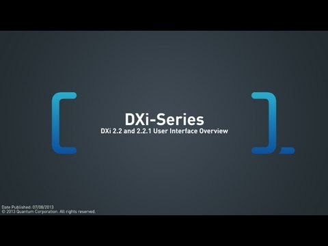DXi 2.2 and 2.2.1 User Interface Overview
