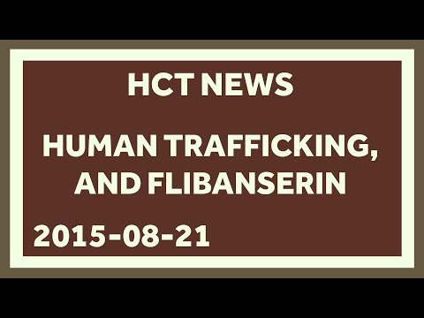 Human Trafficking is Too Common and Flibanserin is Approved!