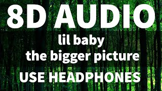 Lil Baby - The Bigger Picture (8D AUDIO)