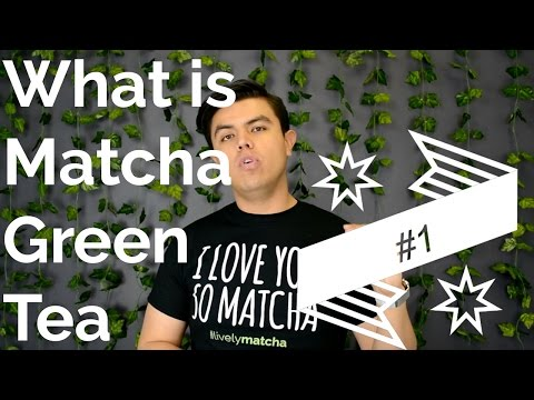 What Is Matcha? - All you need to know about matcha green tea