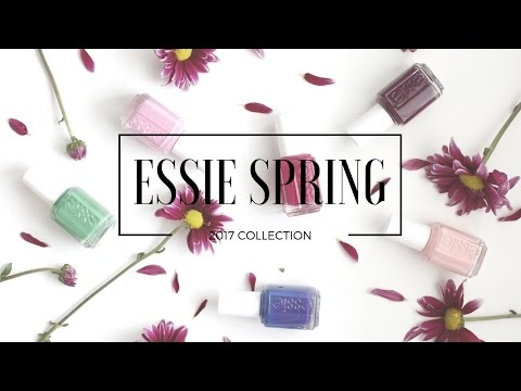 ESSIE SPRING COLLECTION 2017- Swatches & Review