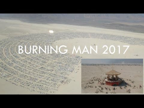 BURNING MAN 2017 Drone Eye View [Daylight/Nightlife] Art Installation / Man Burn