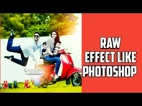Raw Effect Like Photoshop Cc || Android || Rahul Creations