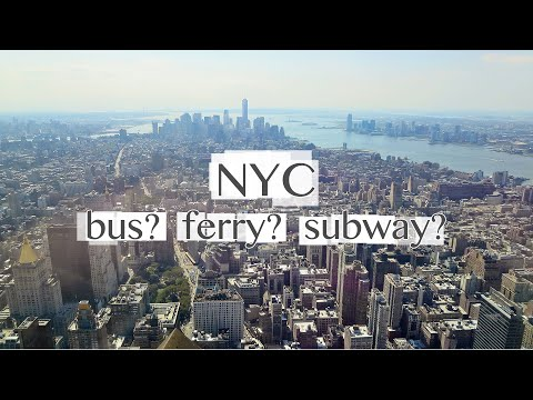 Getting Around New York City: Street Layout, Bus, Subway, Ferry
