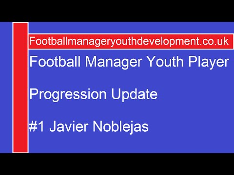 Football Manager 2014 - Youth Player Development Update - Javier Noblejas #1