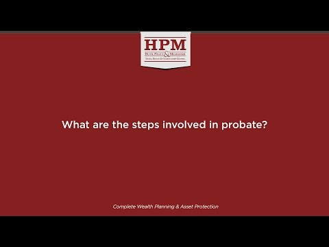 What are the steps involved in probate?