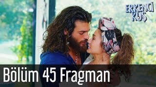 Erkenci Kuş 45. Bölüm Fragman