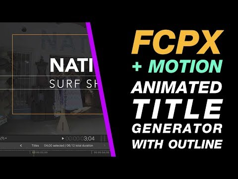 Final Cut Pro X & Apple Motion: Stylish Animated Title Generator with Outline