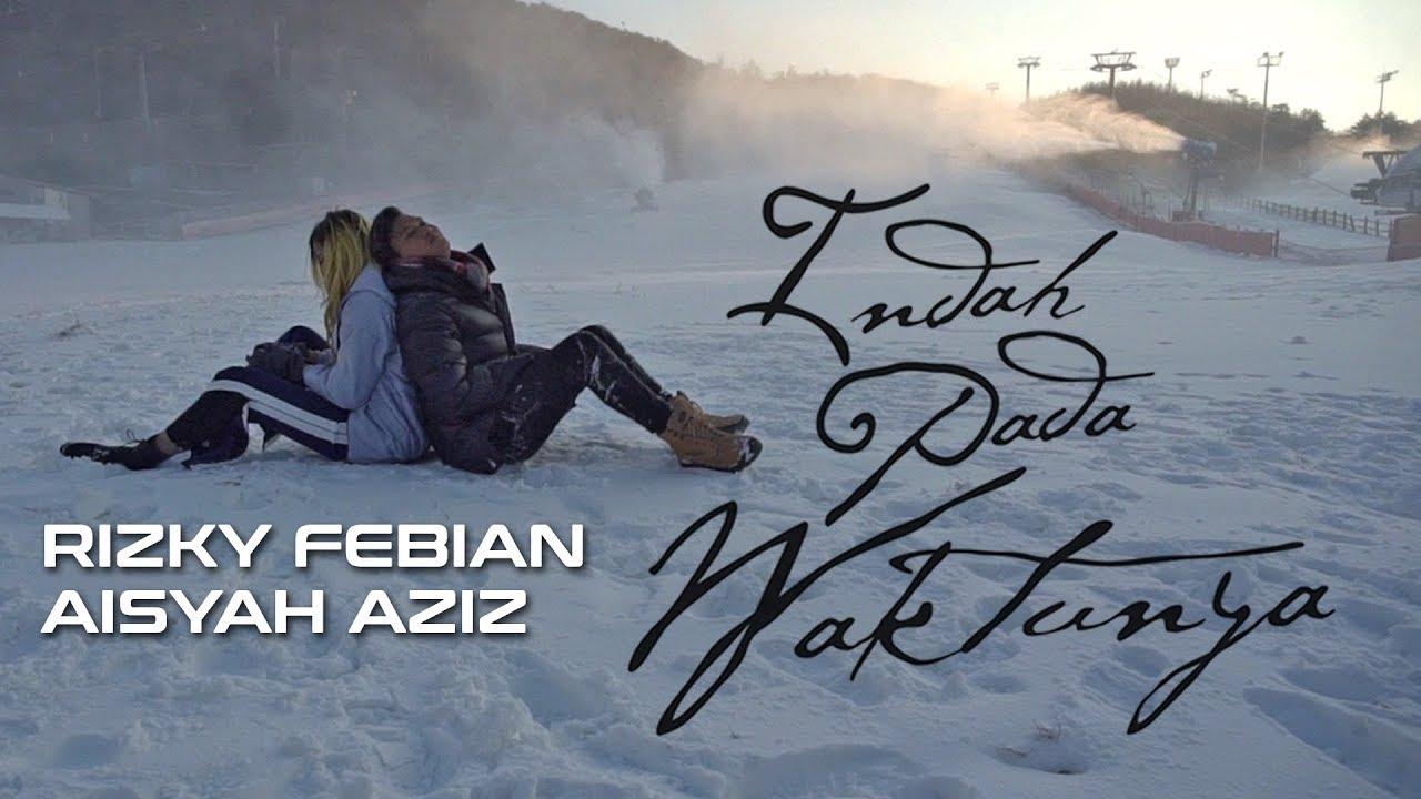 Download Rizky Febian & Aisyah Aziz - Indah Pada Waktunya (Official Music Video) MP3 Gratis