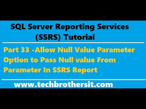 SSRS Tutorial 33 -Allow Null Value Parameter Option to Pass Null value From Parameter In SSRS Report