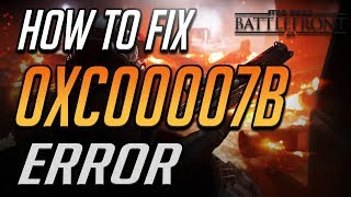 How To Fix Star Wars Battlefront Ii Crash Error 0xc00007b