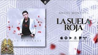Angel Montoya -  La Suela Roja [Official Audio]