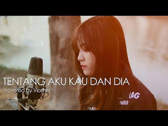 Download TENTANG AKU KAU DAN DIA - KANGEN BAND ( COVERED BY VIOSHIE ) MP3 Gratis