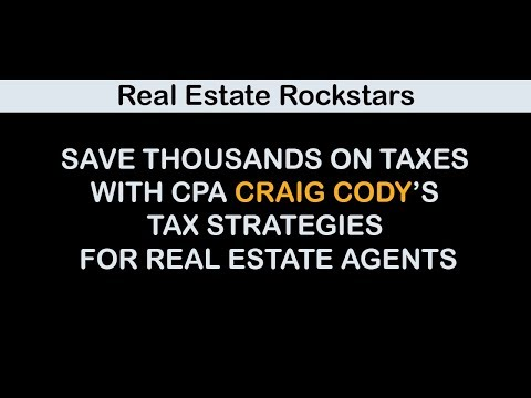 Save Thousands on Taxes with CPA Craig Cody's Tax Strategies for Real Estate Agents