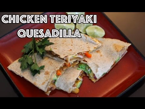Asian Fusion Recipe - Chicken Teriyaki Quesadilla