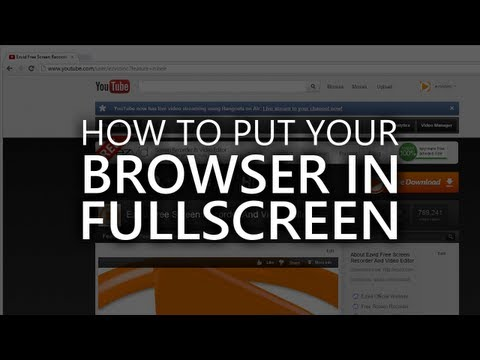 How To Put Your Browser into Full Screen Mode